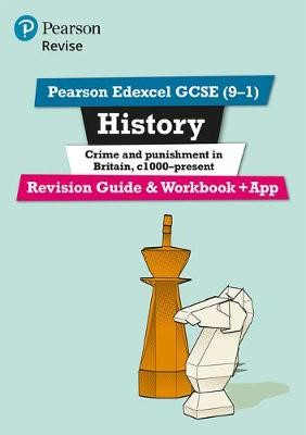 Pearson Edexcel GCSE (9-1) History Crime and Punishment in Britain, c1000-present Revision Guide and Workbook + App - pr_17805