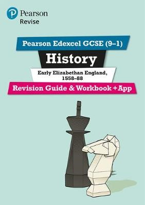 Pearson Edexcel GCSE (9-1) History Early Elizabethan England, 1558-88 Revision Guide and Workbook + App - pr_17750