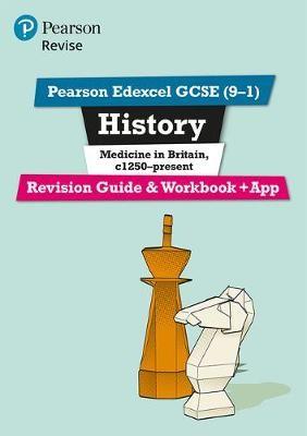 Pearson Edexcel GCSE (9-1) History Medicine in Britain, c1250-present Revision Guide and Workbook + App - pr_17778