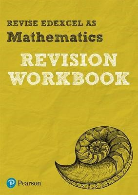 Pearson REVISE Edexcel AS Maths Revision Workbook for home learning, 2021 assessments and 2022 exams -