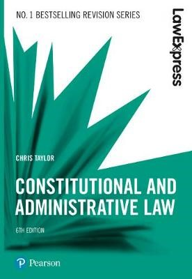 Law Express: Constitutional and Administrative Law, 6th edition -