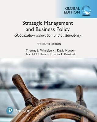 Strategic Management and Business Policy: Globalization, Innovation and Sustainability, Global Edition -