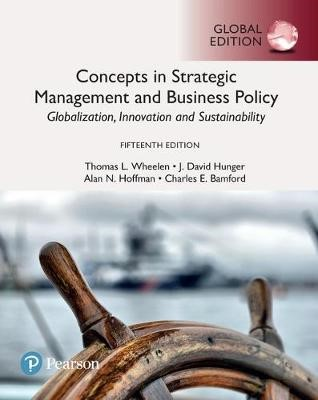 Concepts in Strategic Management and Business Policy: Globalization, Innovation and Sustainability, Global Edition -