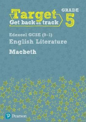 Target Grade 5 Macbeth Edexcel GCSE (9-1) Eng Lit Workbook -