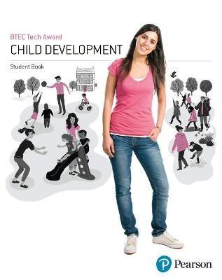 BTEC Level 1/Level 2 Tech Award Child Development Student Book -