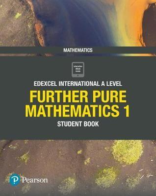 Pearson Edexcel International A Level Mathematics Further Pure Mathematics 1 Student Book -
