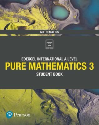 Pearson Edexcel International A Level Mathematics Pure Mathematics 3 Student Book -