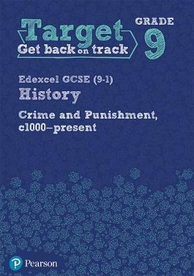 Target Grade 9 Edexcel GCSE (9-1) History Crime and punishment in Britain, c1000- present Workbook -