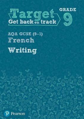 Target Grade 9 Writing AQA GCSE (9-1) French Workbook -