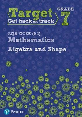 Target Grade 7 AQA GCSE (9-1) Mathematics Algebra and Shape Workbook -