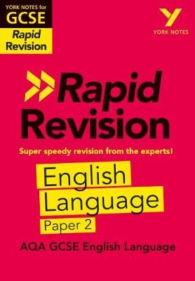 York Notes for AQA GCSE (9-1) Rapid Revision: English Language Paper 2 - Catch up, revise and be ready for 2021 assessments and 2022 exams -
