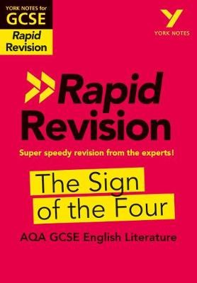 York Notes for AQA GCSE (9-1) Rapid Revision: The Sign of the Four - Catch up, revise and be ready for 2021 assessments and 2022 exams -