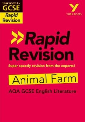 York Notes for AQA GCSE (9-1) Rapid Revision: Animal Farm - Catch up, revise and be ready for 2021 assessments and 2022 exams -