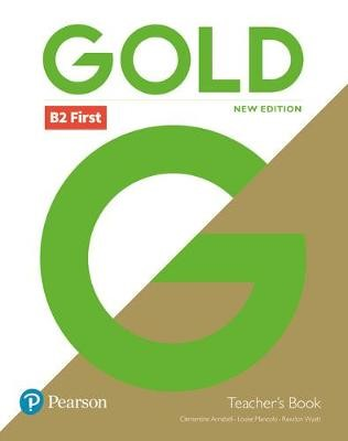 Gold B2 First New Edition Teacher's Book with Portal access and Teacher's Resource Disc Pack - pr_229359