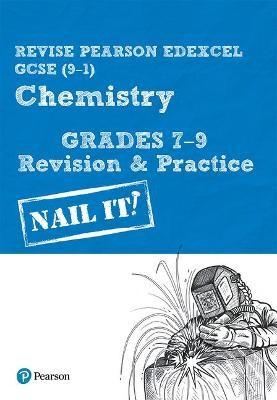 Revise Pearson Edexcel GCSE (9-1) Chemistry Grades 7-9 Revision & Practice -