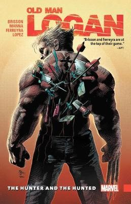 Wolverine: Old Man Logan Vol. 9 - The Hunter And The Hunted -