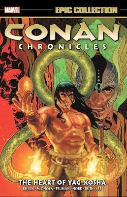 Conan Chronicles Epic Collection: The Heart Of Yag-kosha -