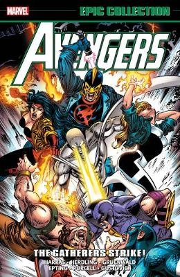 Avengers Epic Collection: The Gatherers Strike -