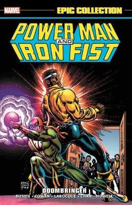 Power Man And Iron Fist Epic Collection: Doombringer -