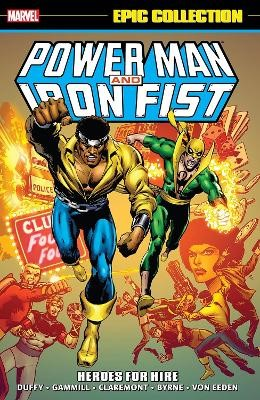 Power Man & Iron Fist Epic Collection: Heroes For Hire -