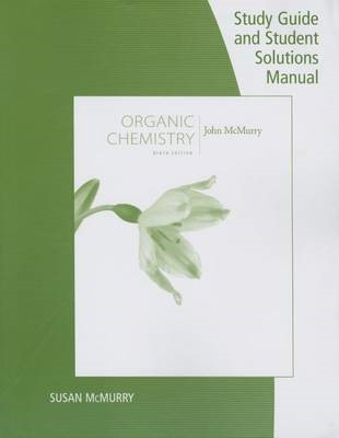 Study Guide with Student Solutions Manual for McMurry's Organic Chemistry, 9th - pr_137448