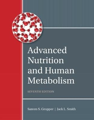 Advanced Nutrition and Human Metabolism -
