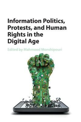 Information Politics, Protests, and Human Rights in the Digital Age - pr_30987