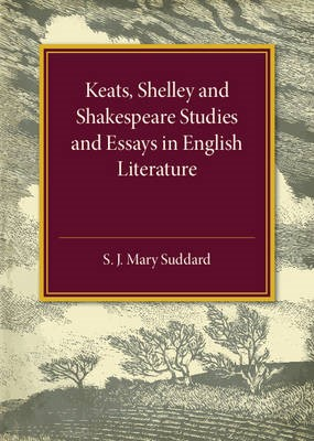 Keats Shelley and Shakespeare Studies and Essays in English Literature -