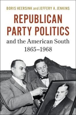 Republican Party Politics and the American South, 1865-1968 - pr_1762749