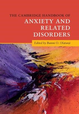 The Cambridge Handbook of Anxiety and Related Disorders -
