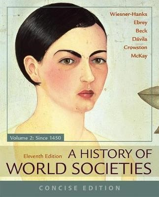 A History of World Societies, Concise, Volume 2 -