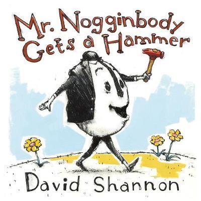 Mr. Nogginbody Gets a Hammer -
