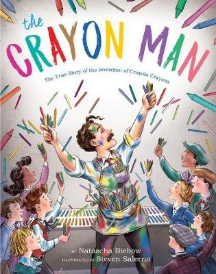 Crayon Man: The True Story of the Invention of Crayola Crayons -