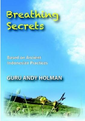 Breathing Secrets, Based on Ancient Indonesian Practices - pr_17223