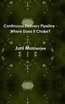 Continuous Delivery Pipeline - Where Does it Choke? - pr_336612