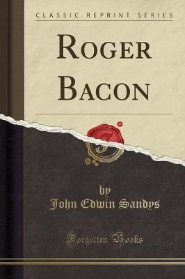 Roger Bacon (Classic Reprint) - pr_33118