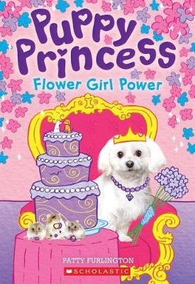 Flower Girl Power (Puppy Princess #4), Volume 4 - pr_246930