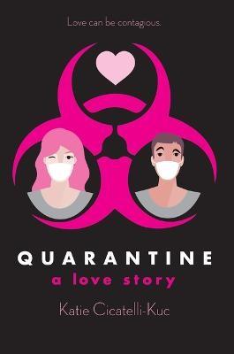 Quarantine: A Love Story -