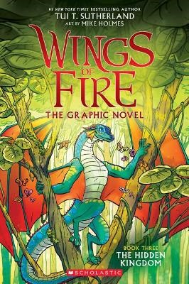 The Hidden Kingdom (Wings of Fire Graphic Novel #3    ) -