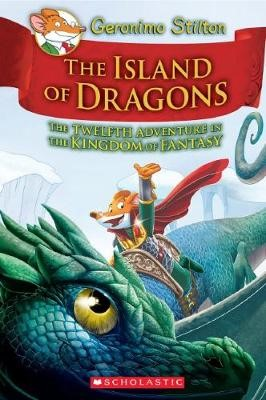 Geronimo Stilton Kingdom of Fantasy #12: The Island of Dragons -