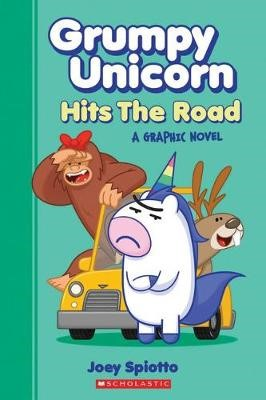 Grumpy Unicorn #1: Grumpy Unicorn Hits the Road: a Graphic Novel -