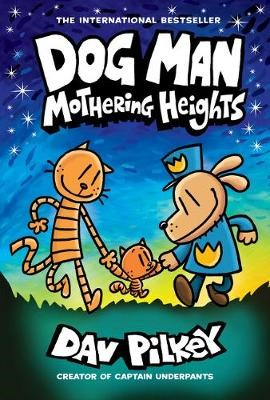 Dog Man 10: Mothering Heights -