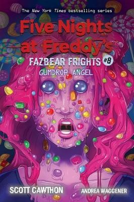 Gumdrop Angel (Five Nights at Freddy's: Fazbear Frights #8) -