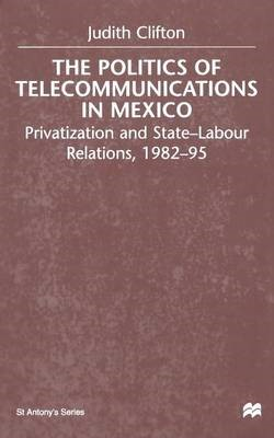 The Politics of Telecommunications In Mexico - pr_30974