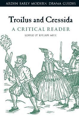 Troilus and Cressida: A Critical Reader - pr_38228