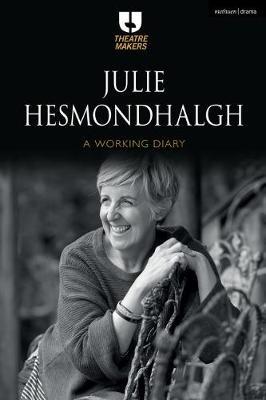 Julie Hesmondhalgh: A Working Diary -