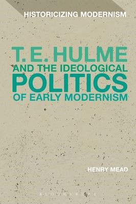 T. E. Hulme and the Ideological Politics of Early Modernism - pr_17131