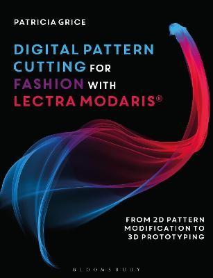 Digital Pattern Cutting For Fashion with Lectra Modaris (R) -