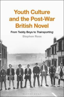 Youth Culture and the Post-War British Novel -