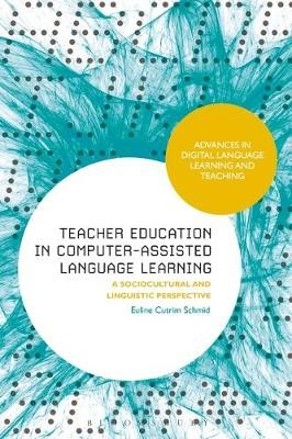 Teacher Education in Computer-Assisted Language Learning -
